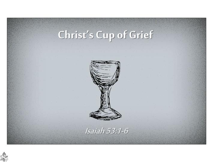 Christ s cup of grief