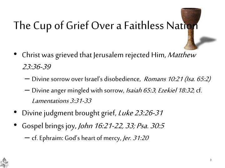 The Cup of Grief Over a Faithless Nation