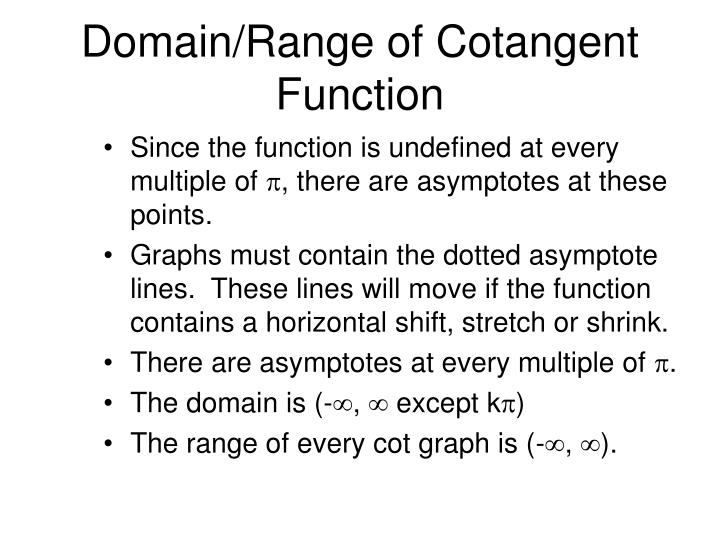 Domain/Range of Cotangent Function