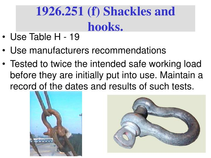 1926.251 (f) Shackles and hooks.