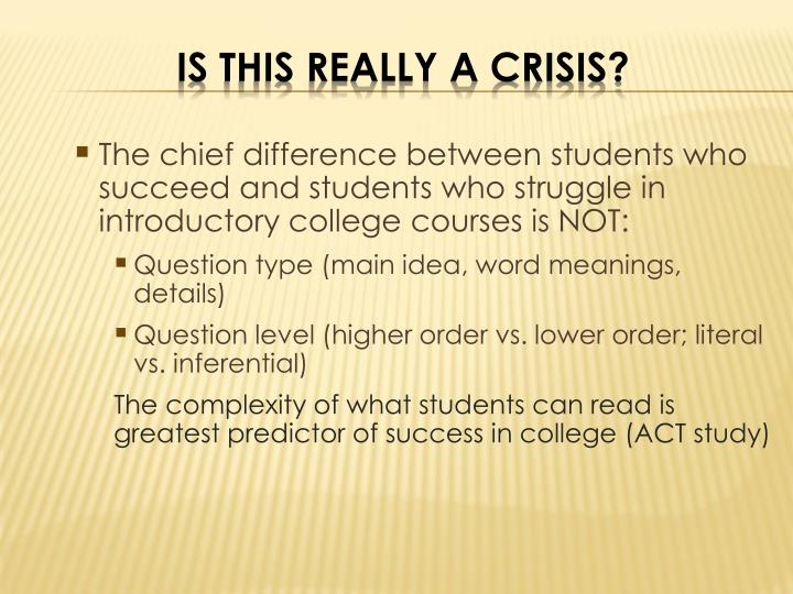 The chief difference between students who succeed and students who struggle in introductory college