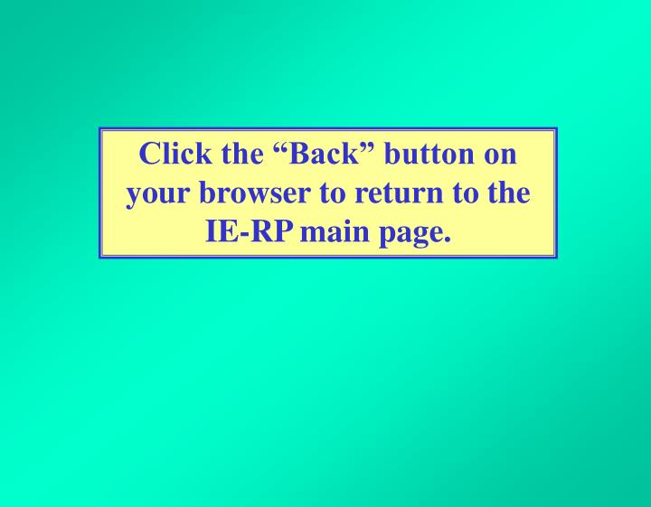 "Click the ""Back"" button on your browser to return to the IE-RP main page."