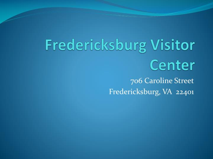 Fredericksburg visitor center