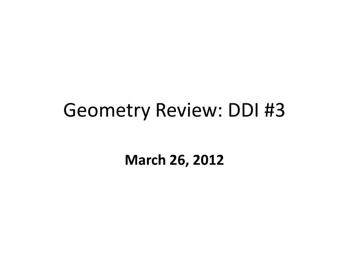 Geometry review ddi 3