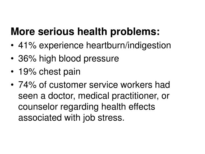 More serious health problems: