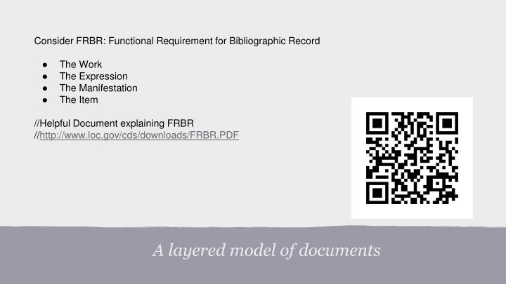 Consider FRBR: Functional Requirement for Bibliographic Record