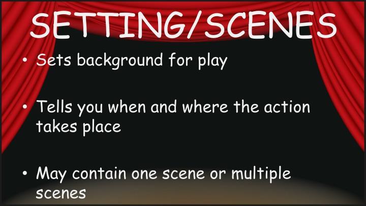 SETTING/SCENES