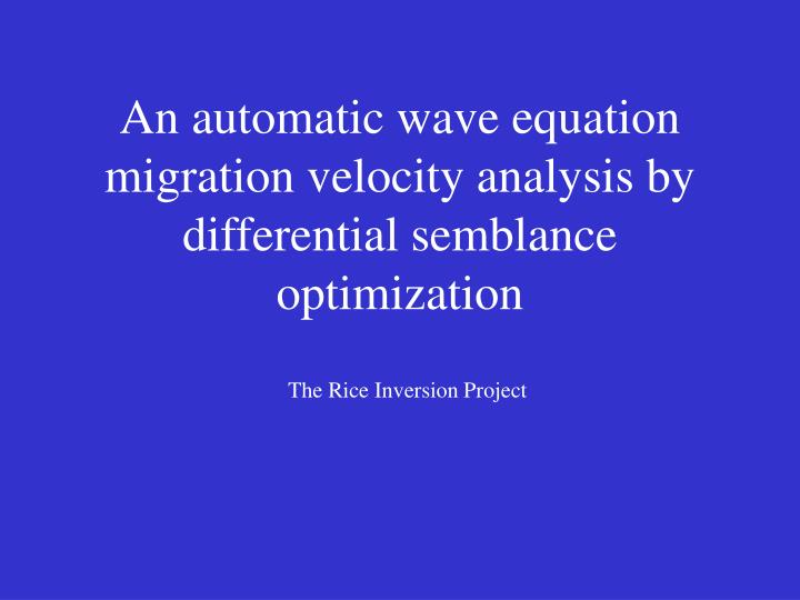 An automatic wave equation migration velocity analysis by differential semblance optimization