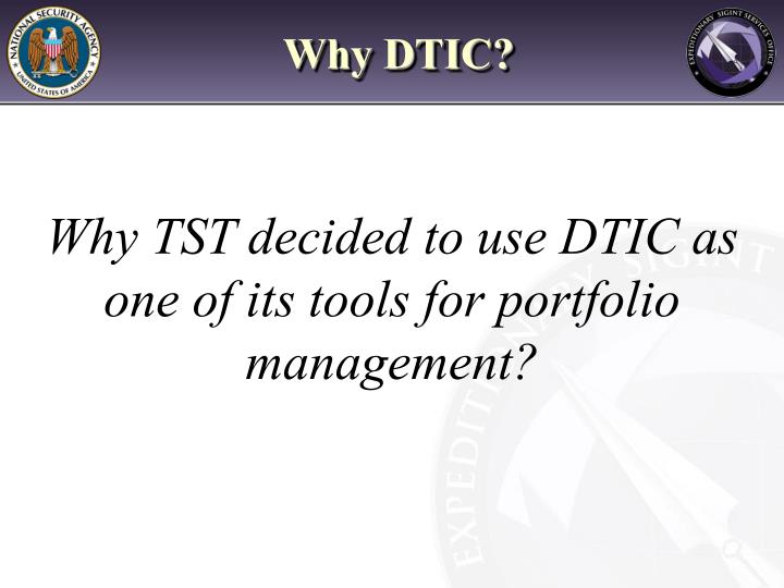 Why DTIC?