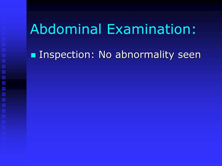 Abdominal Examination: