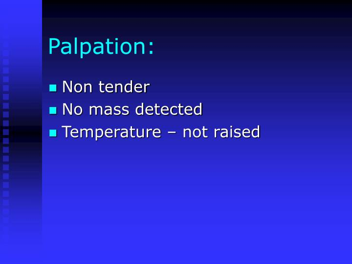 Palpation: