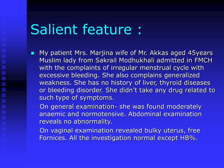 Salient feature :