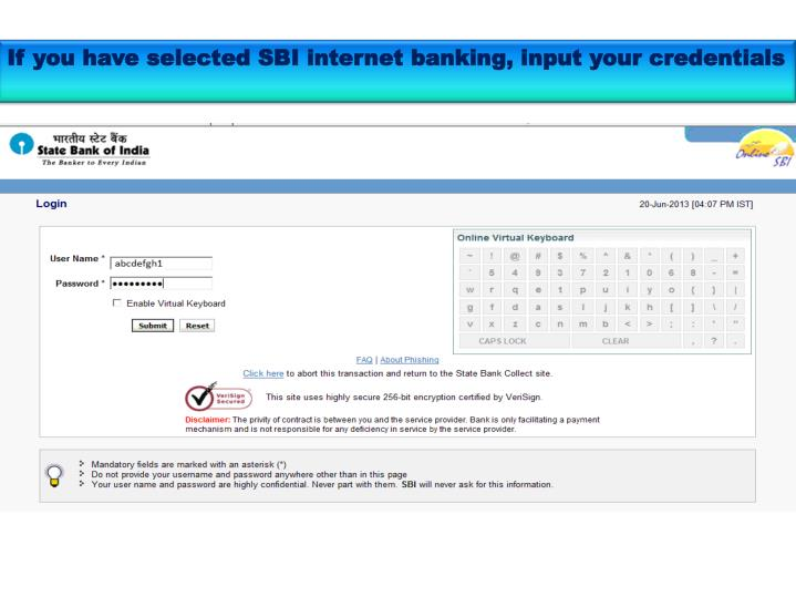 If you have selected SBI internet banking, input your credentials