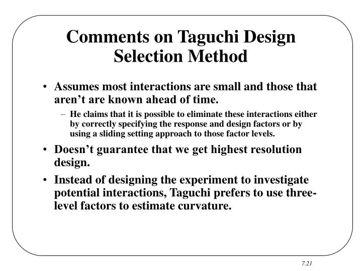 Comments on Taguchi Design Selection Method
