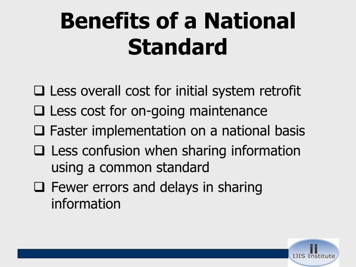 Benefits of a National Standard