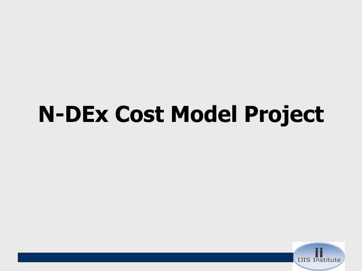 N-DEx Cost Model Project