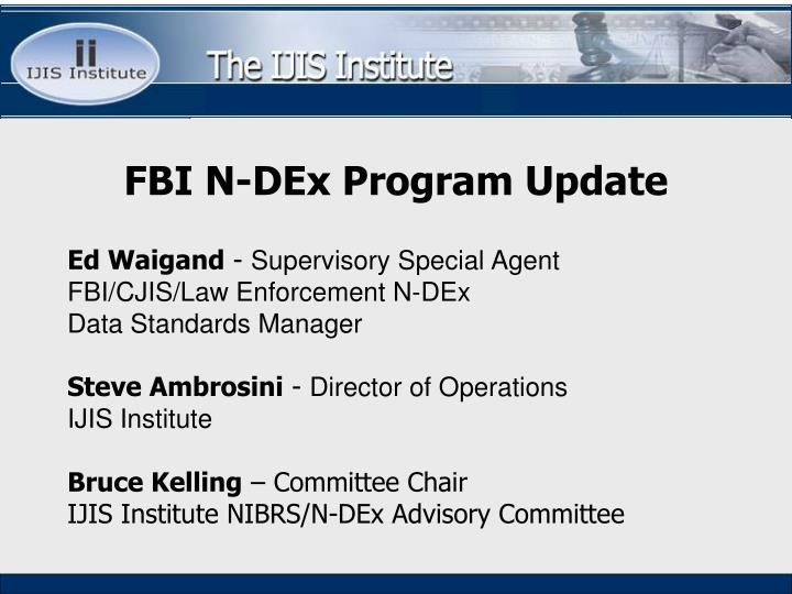 FBI N-DEx Program Update