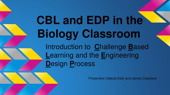 Cbl and edp in the biology classroom