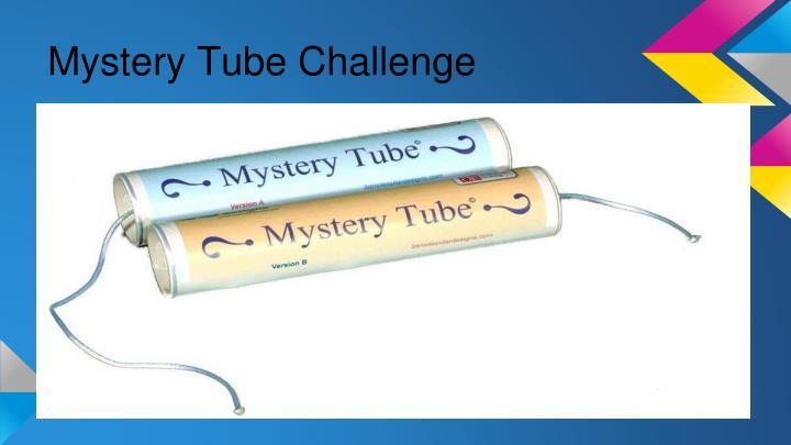 Mystery Tube Challenge