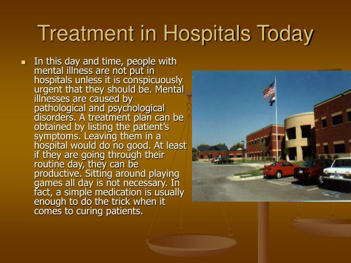 Treatment in Hospitals Today