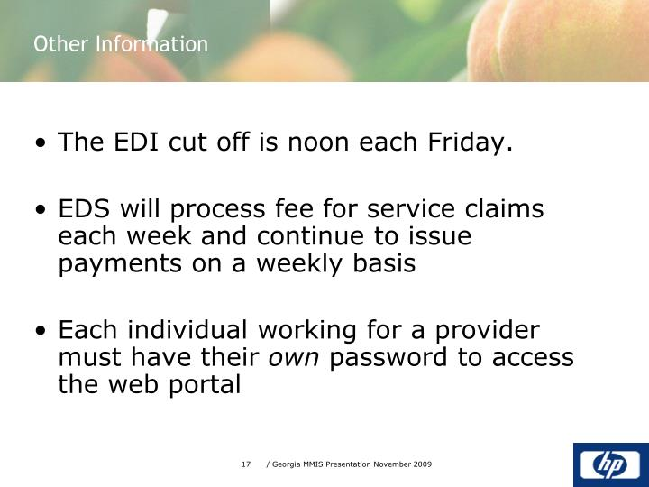 The EDI cut off is noon each Friday.