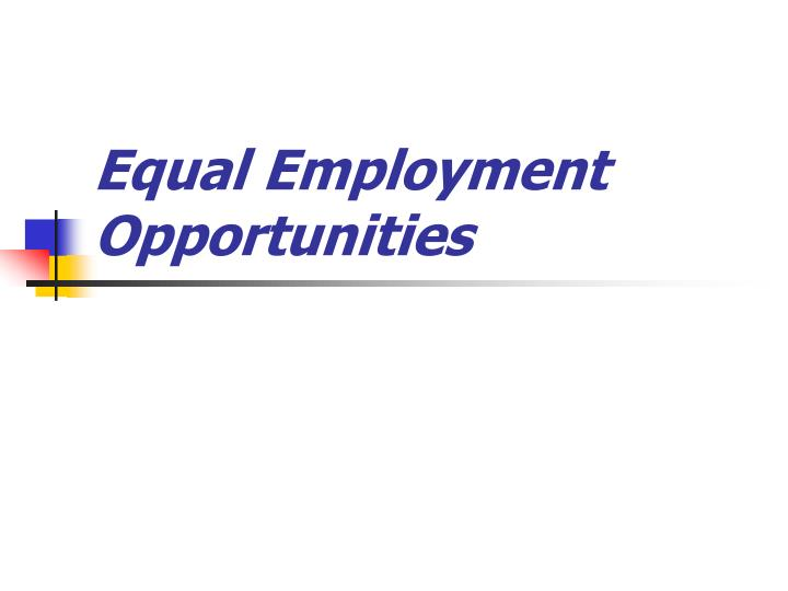 legal environment and equal opportunity Environment examples of sexual •legal officer •command master chief (cmc) •equal opportunity advisor (eoa) •command managed equal opportunity (cmeo.