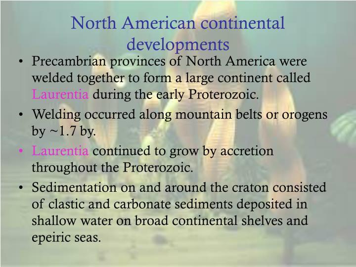 North American continental developments