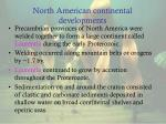 north american continental developments