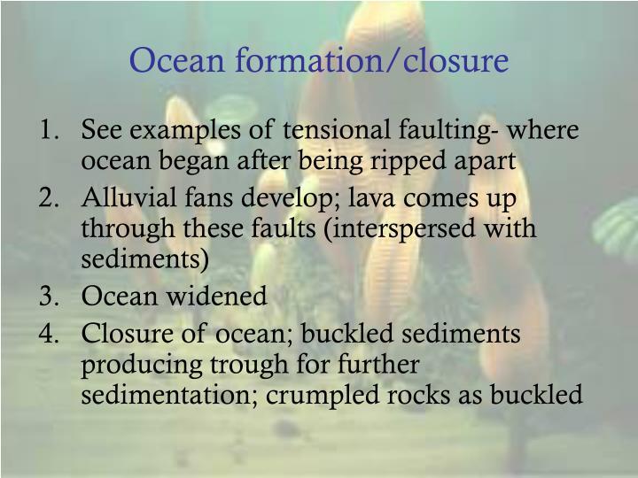 Ocean formation/closure