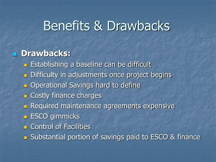 Benefits & Drawbacks
