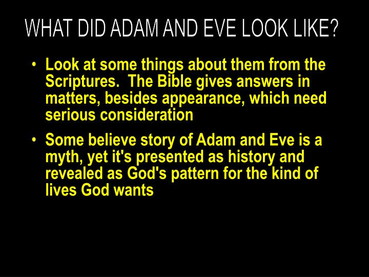 WHAT DID ADAM AND EVE LOOK LIKE?