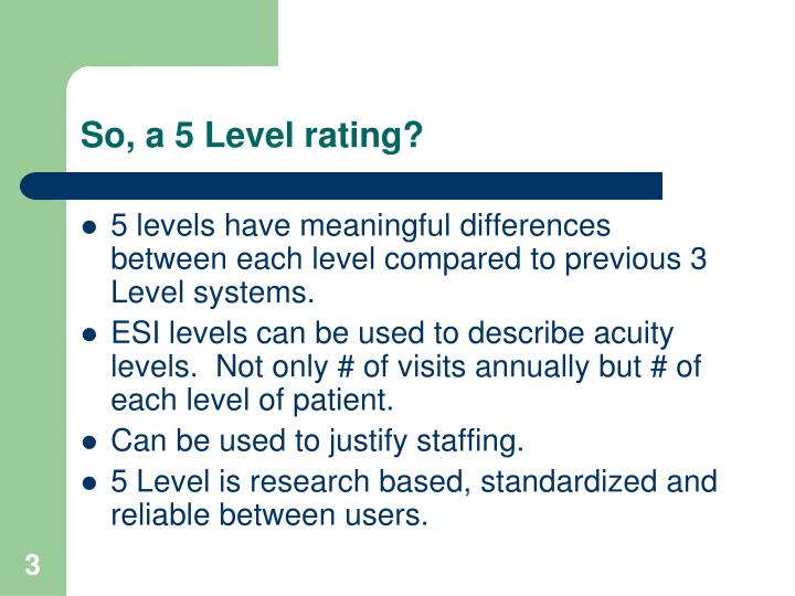 So a 5 level rating