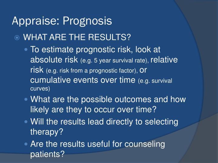 Appraise: Prognosis