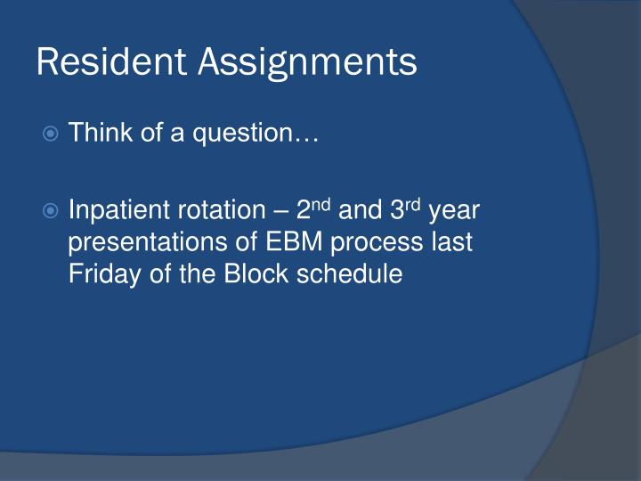 Resident Assignments