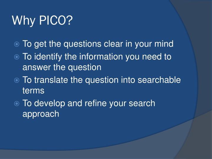 Why PICO?