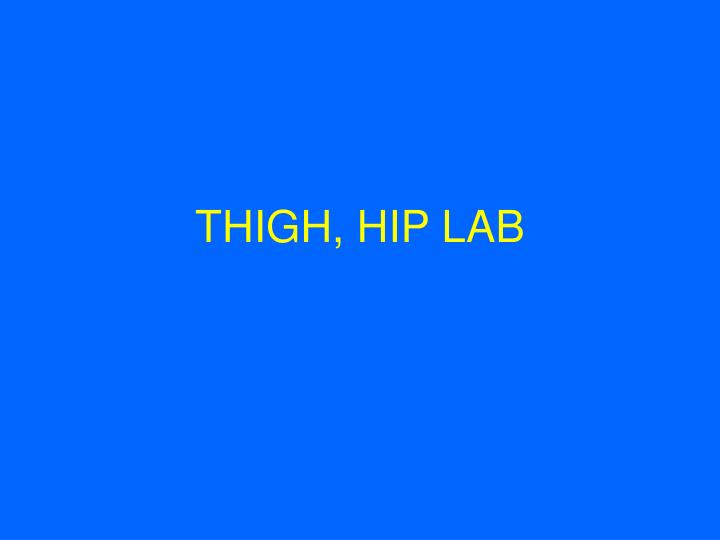 Thigh hip lab