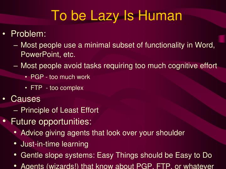 To be Lazy Is Human