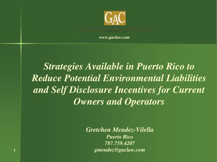 Strategies Available in Puerto Rico to Reduce Potential Environmental Liabilities and Self Disclosure Incentives for Current Owners and Operators