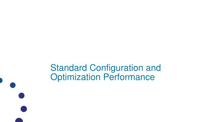 Standard Configuration and Optimization Performance