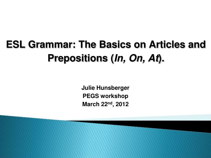 ESL Grammar: The Basics on Articles and Prepositions (