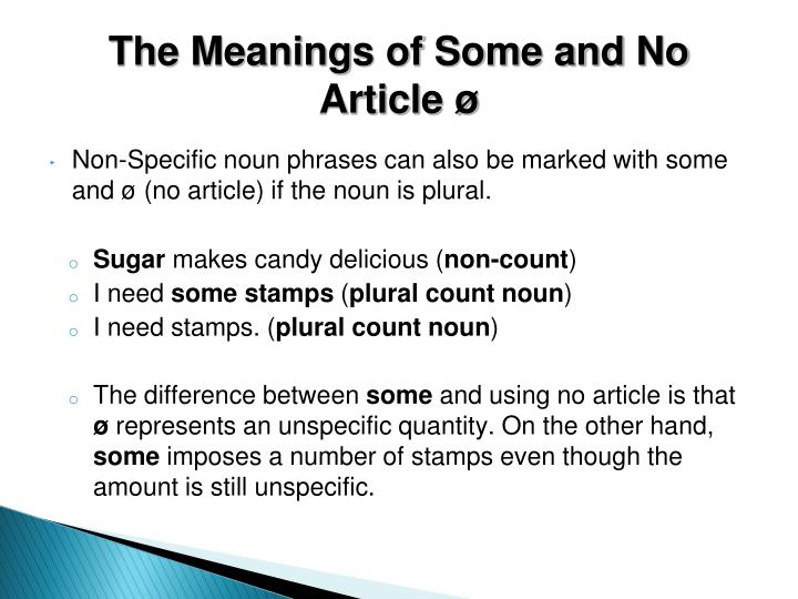 The Meanings of Some and No Article ø
