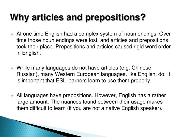 Why articles and prepositions?
