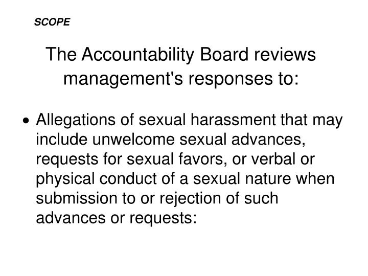 The Accountability Board reviews management's responses to:
