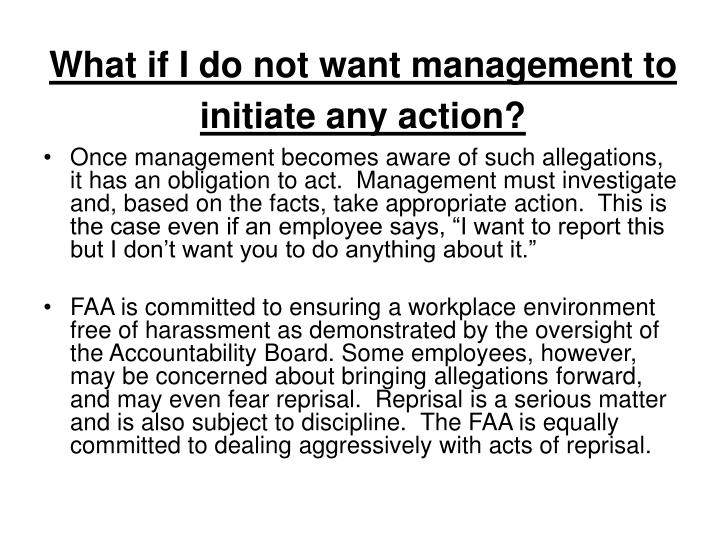 What if I do not want management to initiate any action?