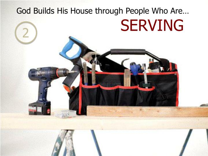 God Builds His House through People Who Are…