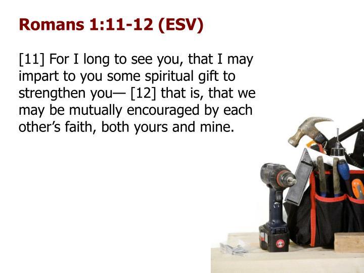 Romans 1:11-12 (ESV)