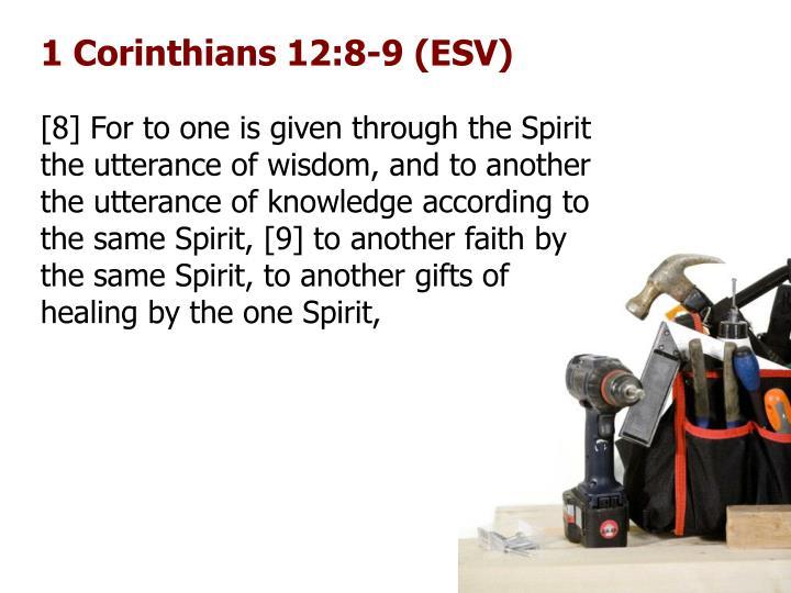 1 Corinthians 12:8-9 (ESV)