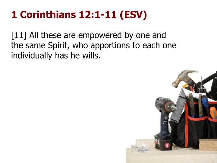 1 Corinthians 12:1-11 (ESV)