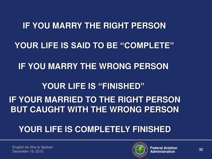IF YOU MARRY THE RIGHT PERSON