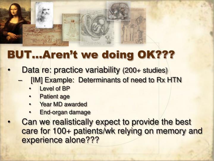 BUT…Aren't we doing OK???